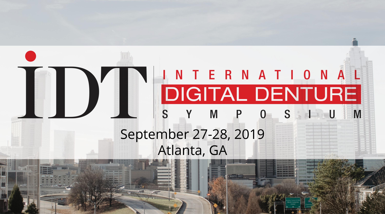 2019 IDT INTERNATIONAL DIGITAL DENTURE SYMPOSIUM
